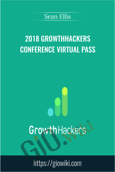 2018 GrowthHackers Conference Virtual Pass - Sean Ellis