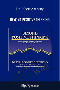 Beyond Positive Thinking – Dr Robert Anthony