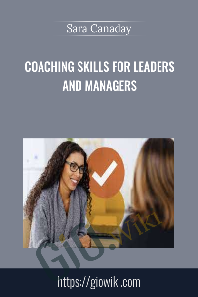 Coaching Skills for Leaders and Managers - Sara Canaday