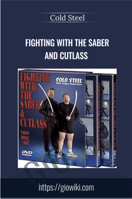 Fighting with the Saber and Cutlass - Cold Steel
