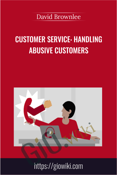 Customer Service: Handling Abusive Customers - David Brownlee