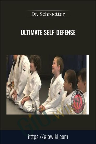 Dr. Schroetter's Ultimate Self-Defense