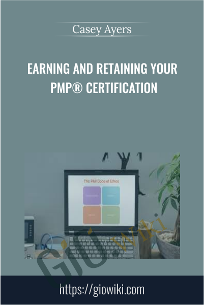 Earning and Retaining Your PMP® Certification - Casey Ayers