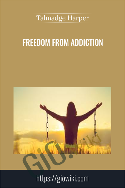 Freedom From Addiction - Talmadge Harper