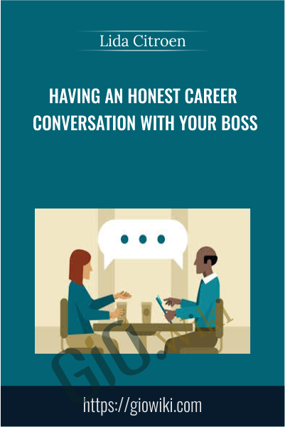 Having an Honest Career Conversation with Your Boss - Lida Citroen