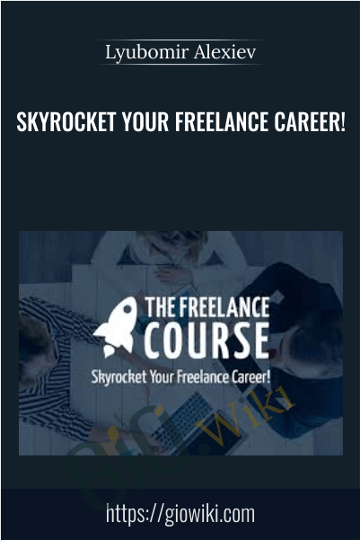 Skyrocket your Freelance career! - Lyubomir Alexiev