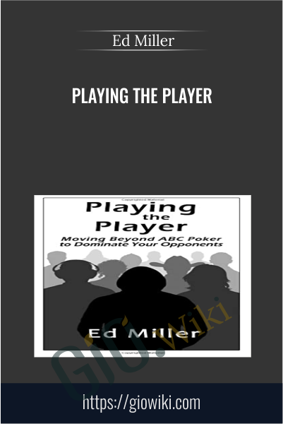 Playing The Player - Ed Miller