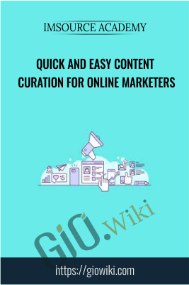 Quick And Easy Content Curation For Online Marketers - IMSource Academy