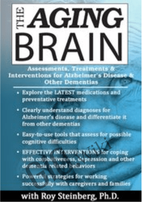 The Aging Brain: Assessments, Treatments & Interventions for Alzheimer's Disease & Other Dementias - Roy D. Steinberg