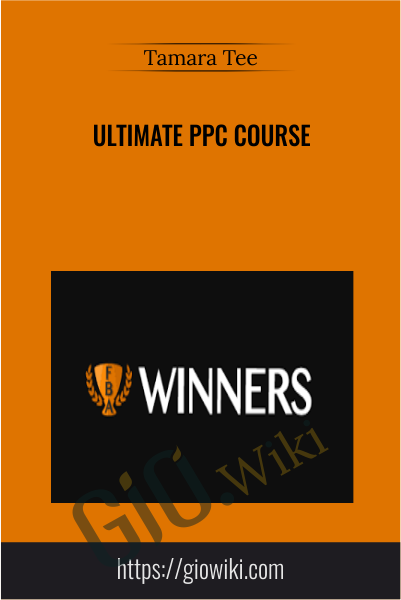 Ultimate PPC Course - Tamara Tee