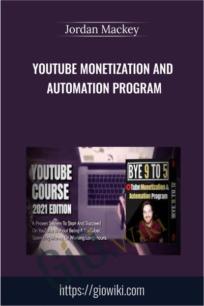 Youtube Monetization and Automation Program - Jordan Mackey