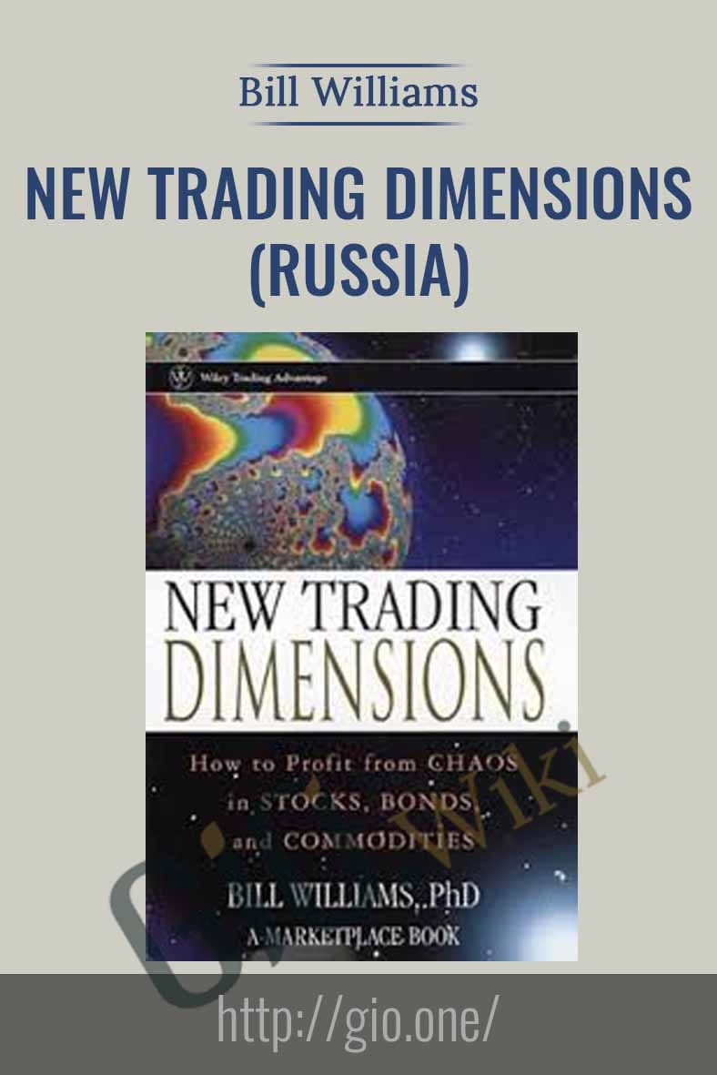 New Trading Dimensions (Russia) - Bill Williams