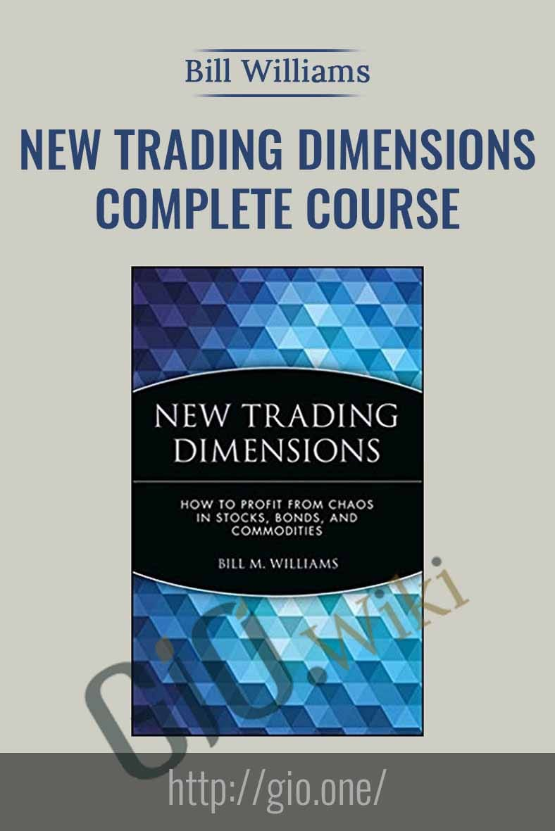 New Trading Dimensions Complete Course - Bill Williams