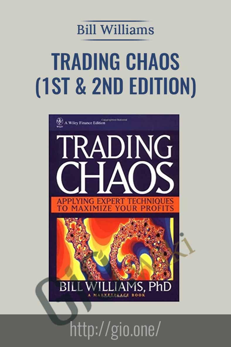 Trading Chaos (1ST & 2nd Edition) - Bill Williams