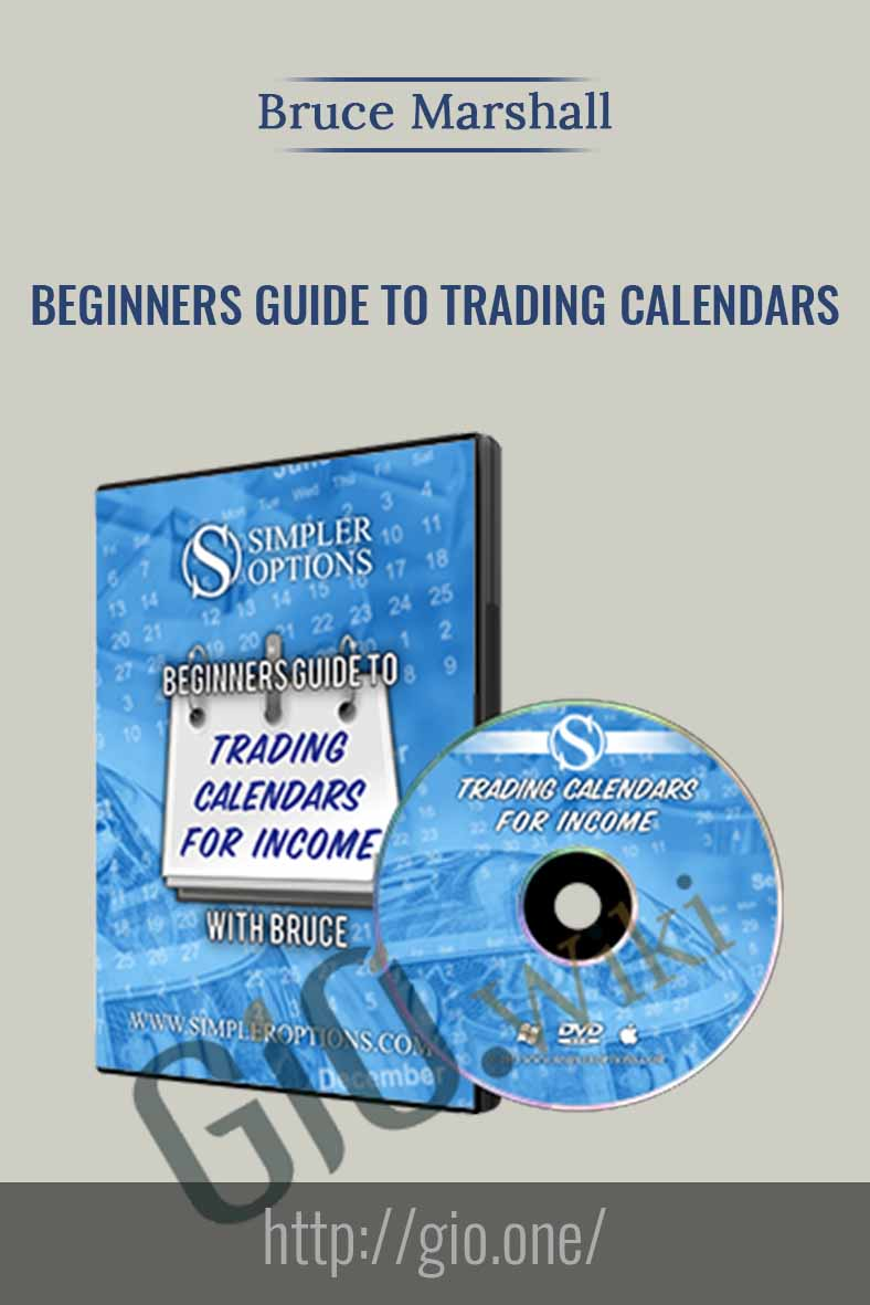 Beginners Guide to Trading Calendars - Bruce Marshall
