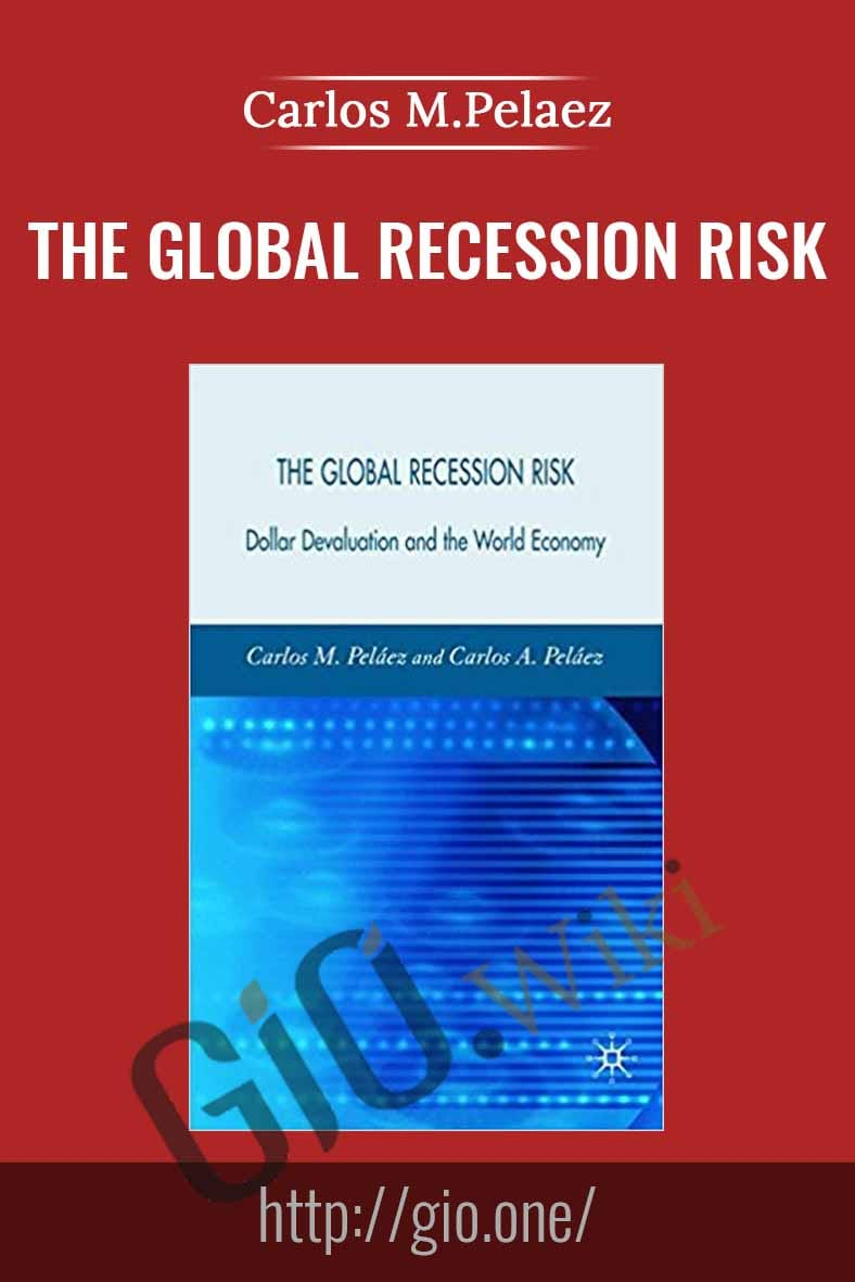 The Global Recession Risk - Carlos M.Pelaez