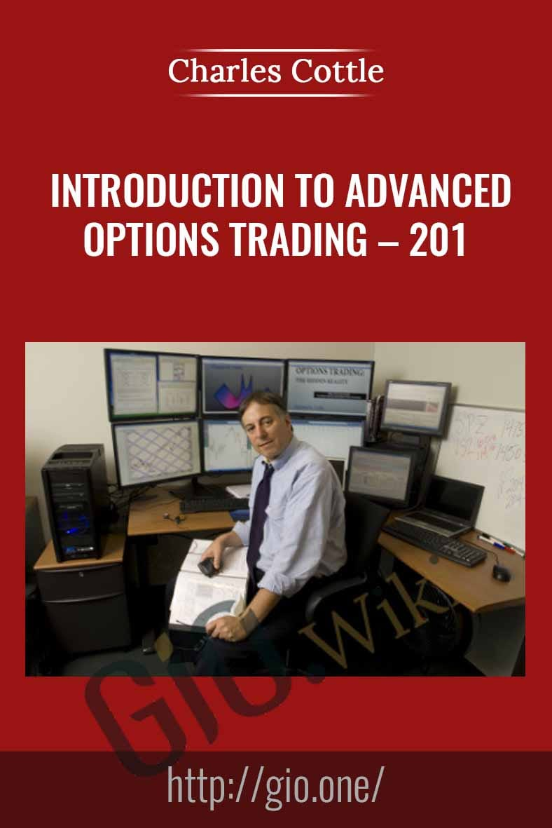 Introduction to Advanced Options Trading – 201 - Charles Cottle