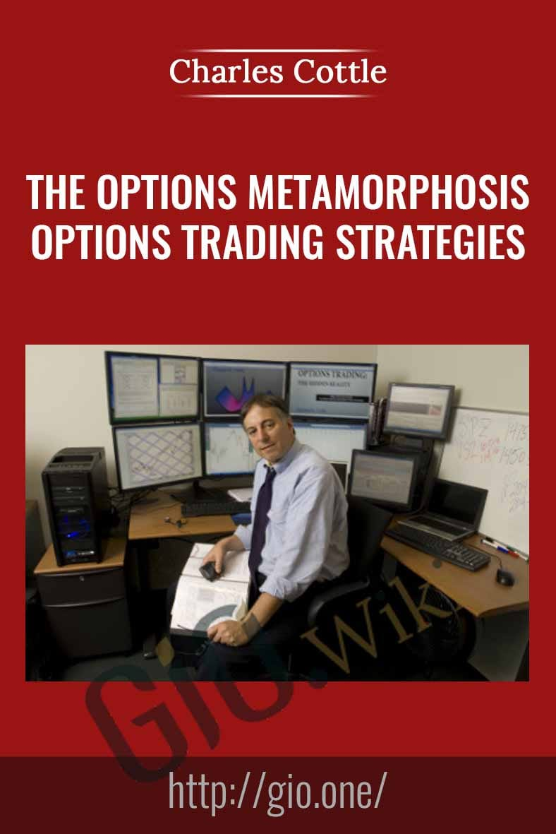 The Options Metamorphosis - Options Trading Strategies - Charles Cottle