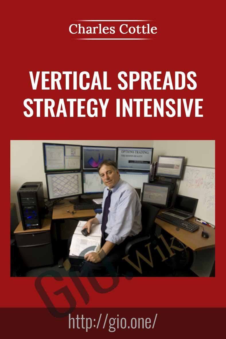 Vertical Spreads -  Strategy Intensive - Charles Cottle