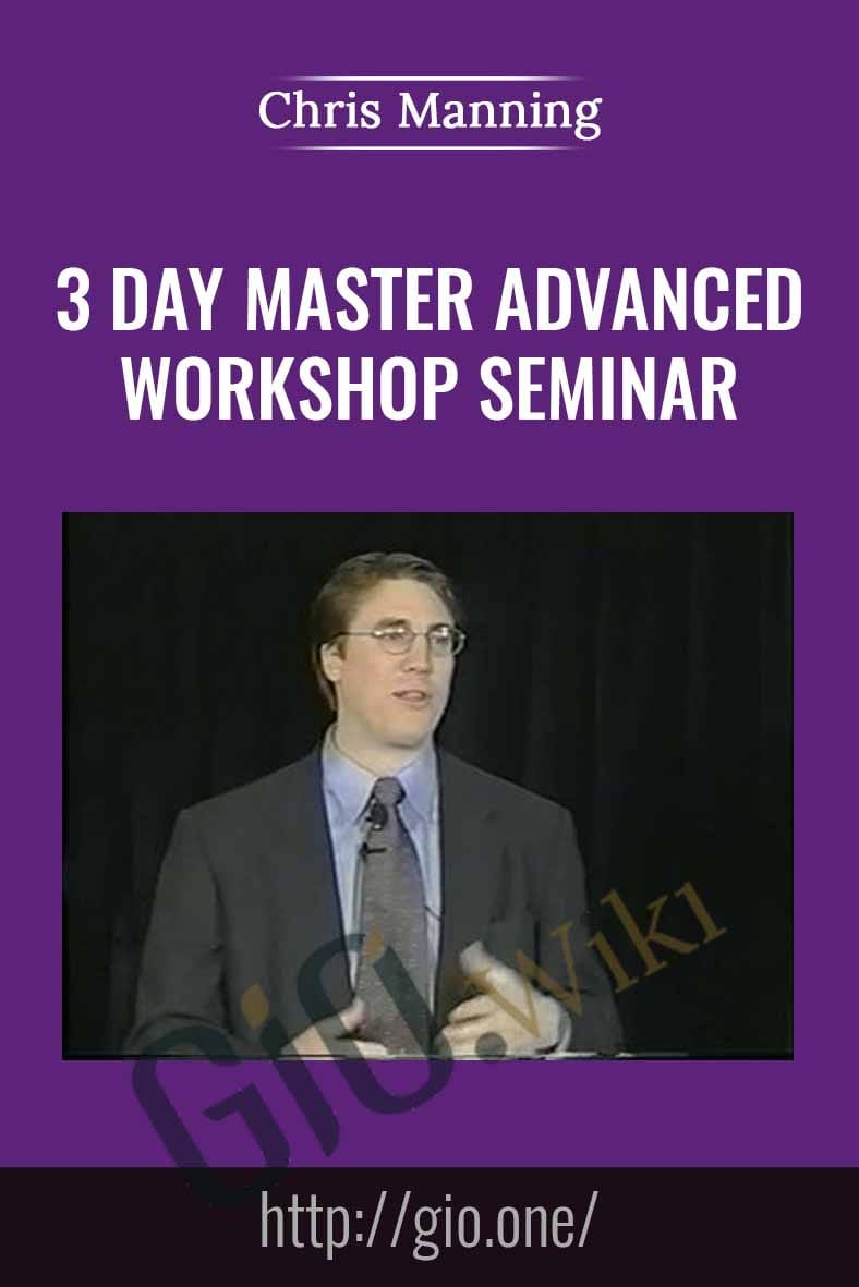 3 Day Master Advanced Workshop Seminar - Chris Manning