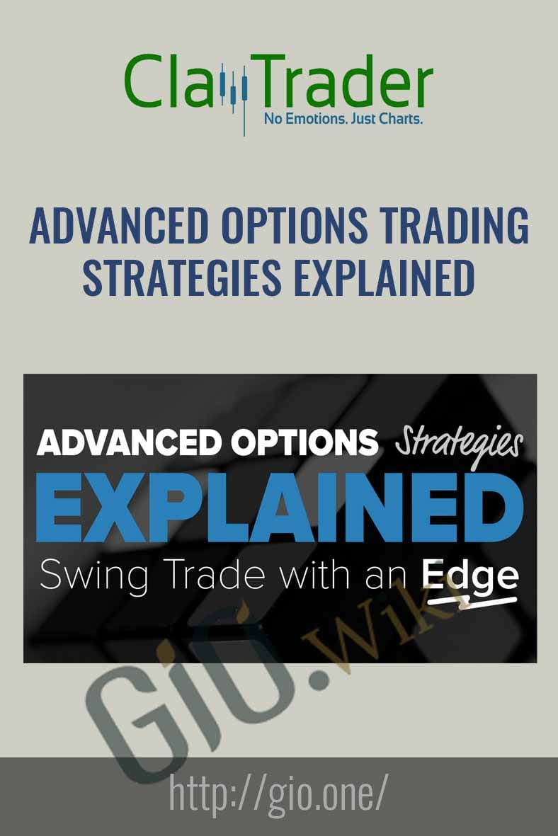 Advanced Options Trading Strategies Explained - Claytrader