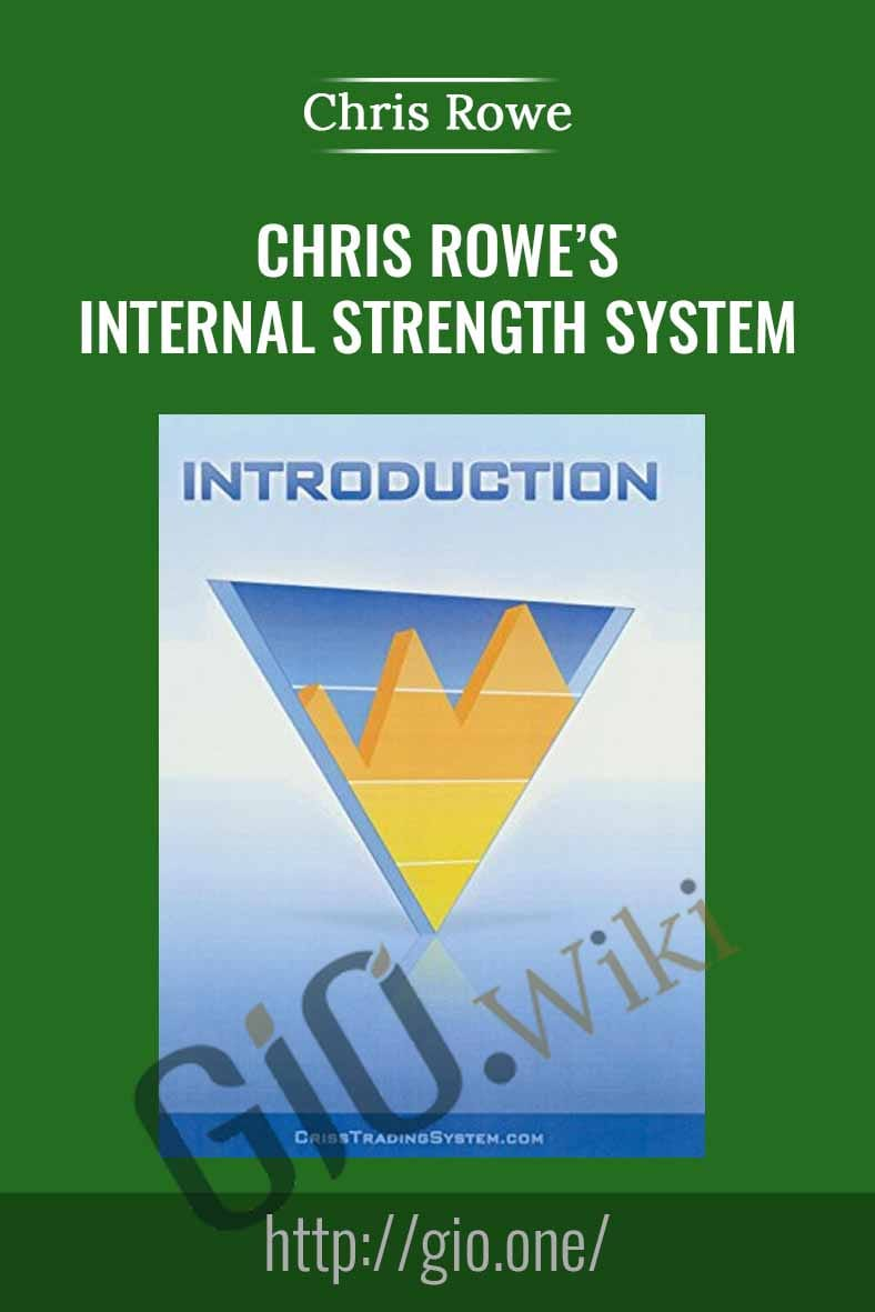 Chris Rowe's Internal Strength System - Chris Rowe