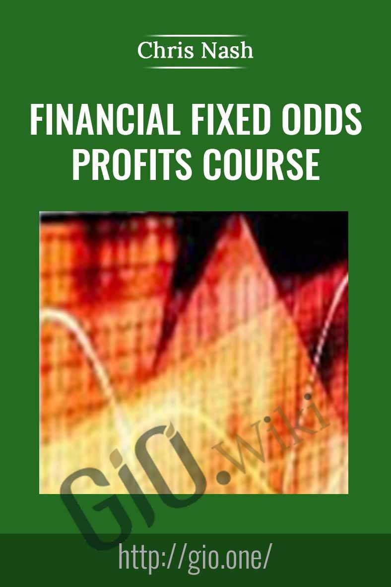 Financial Fixed Odds Profits Course - Chris Nash