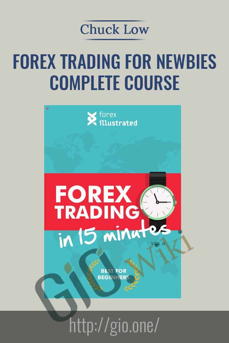 Forex Trading for Newbies Complete Course - Chuck Low