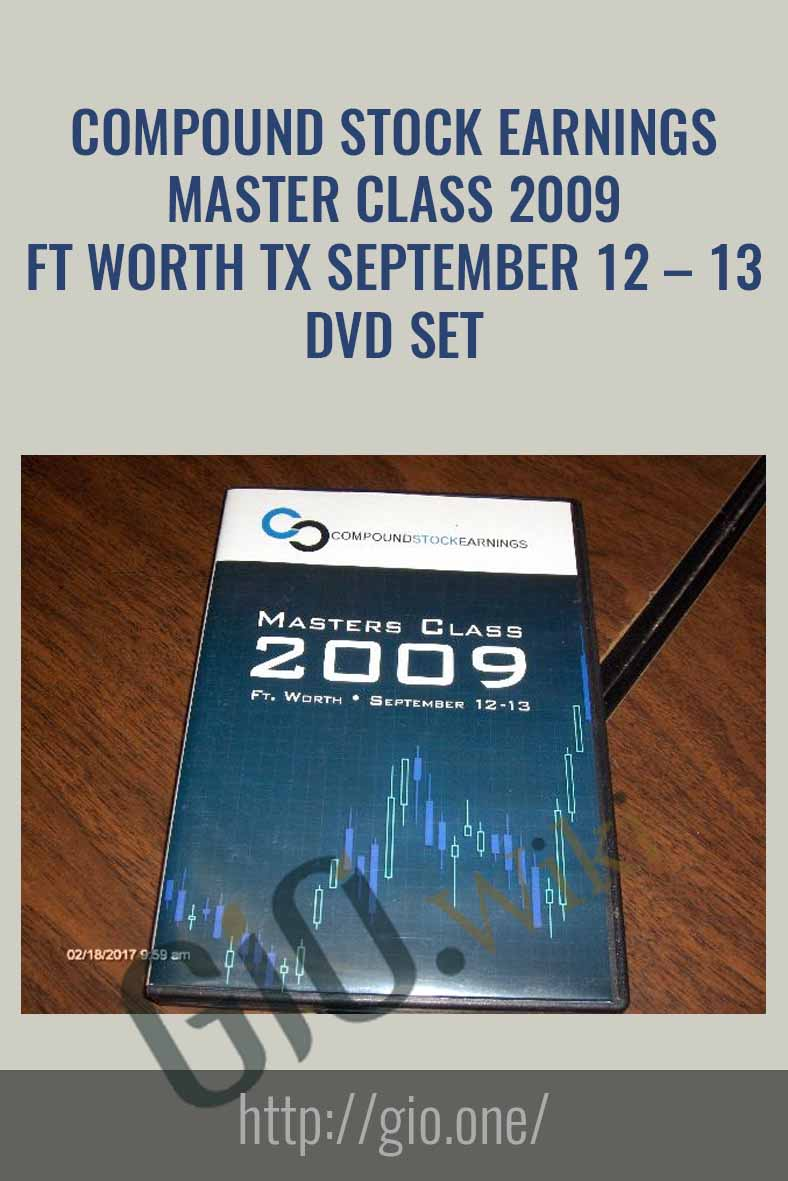 Compound Stock Earnings Master Class 2009 Ft Worth Tx September 12 – 13 DVD set