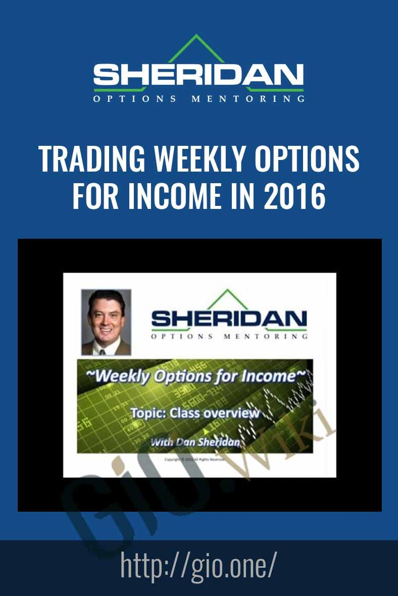 Trading Weekly Options for Income in 2016 - Dan Sheridan