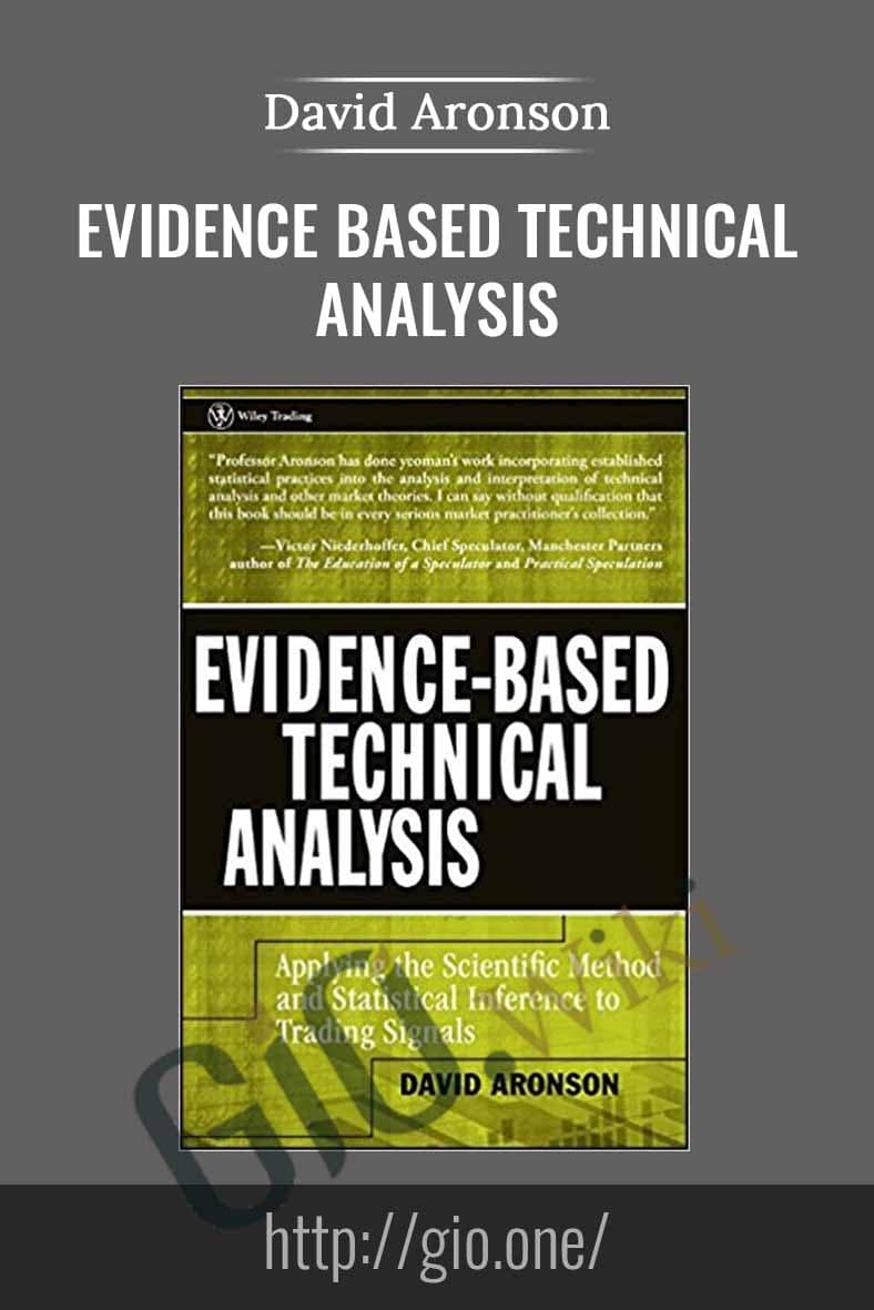 Evidence Based Technical Analysis - David Aronson