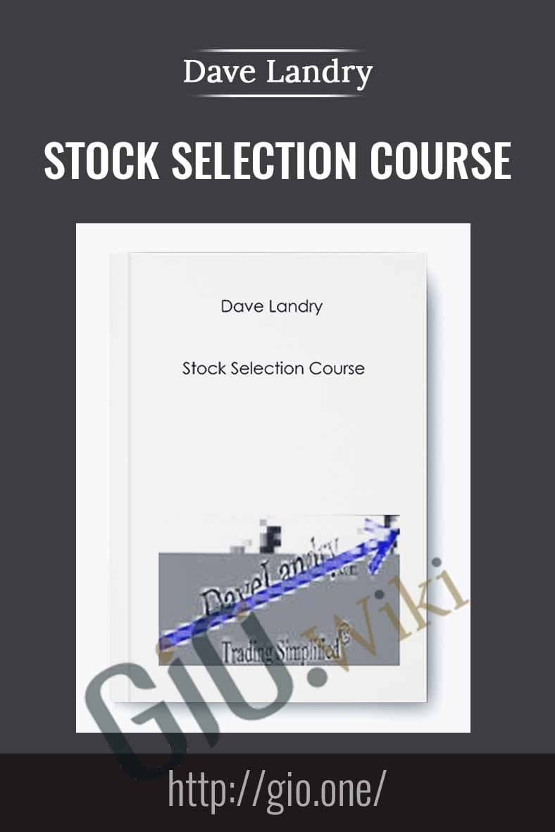 Stock Selection Course - Dave Landry