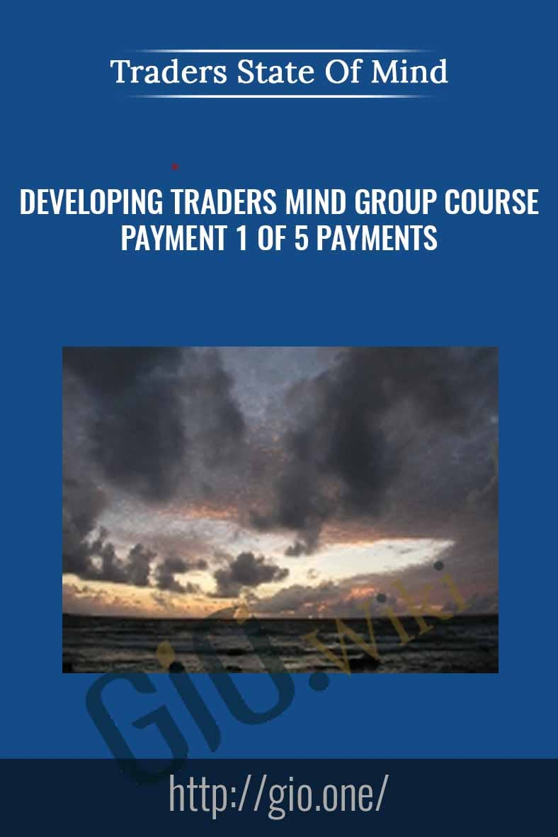 Developing Traders Mind Group Course - Payment 1 of 5 payments - Traders State of Mind
