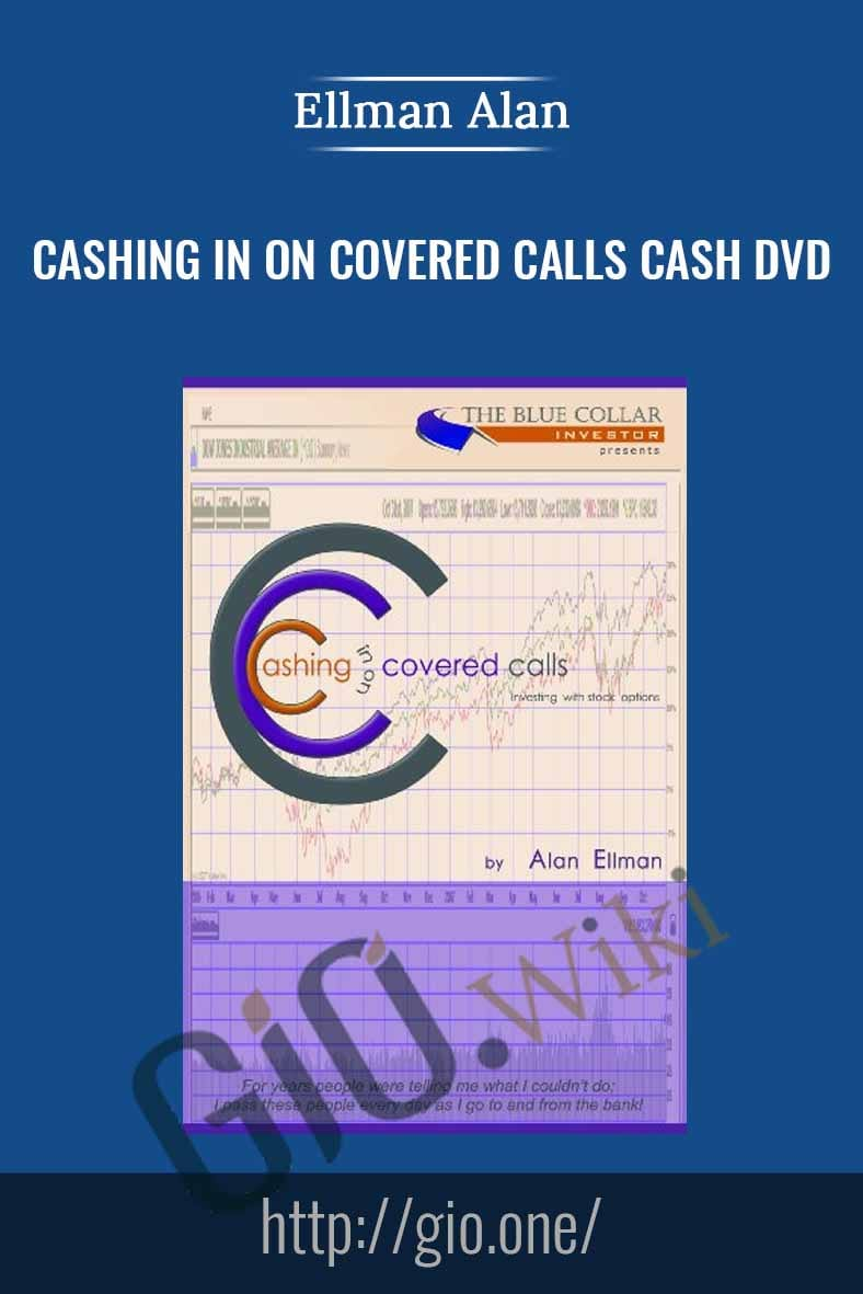 Cashing in on Covered Calls Cash DVD - Ellman Alan