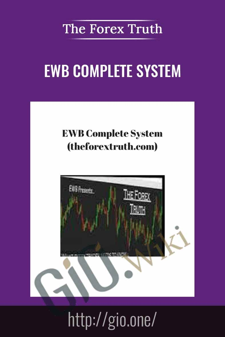 EWB Complete System - The Forex Truth