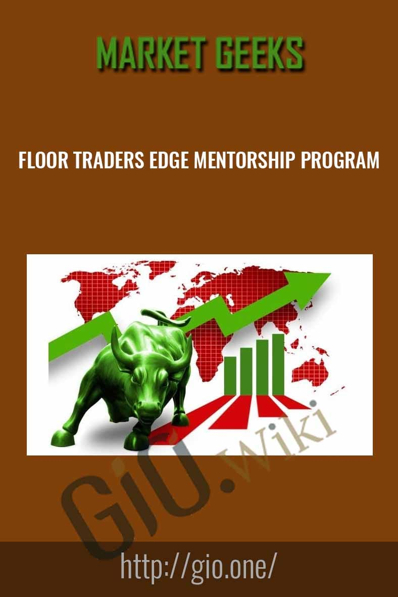 Floor Traders Edge Mentorship Program - Market Geeks