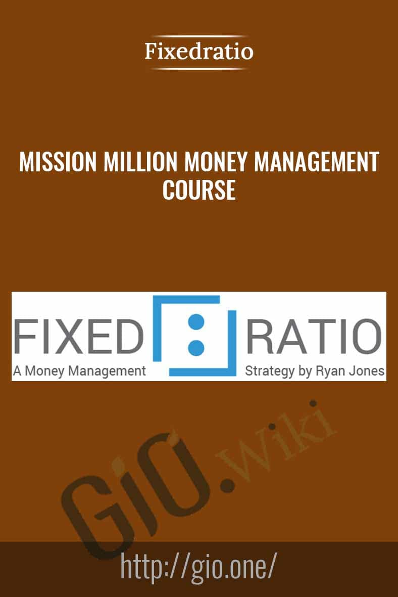 Mission Million Money Management Course - Fixedratio