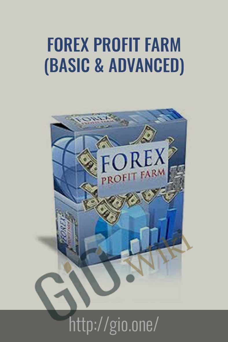 Forex Profit Farm (Basic & Advanced)