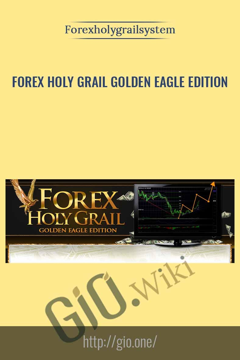 Golden Eagle Edition - Forex Holy Grail