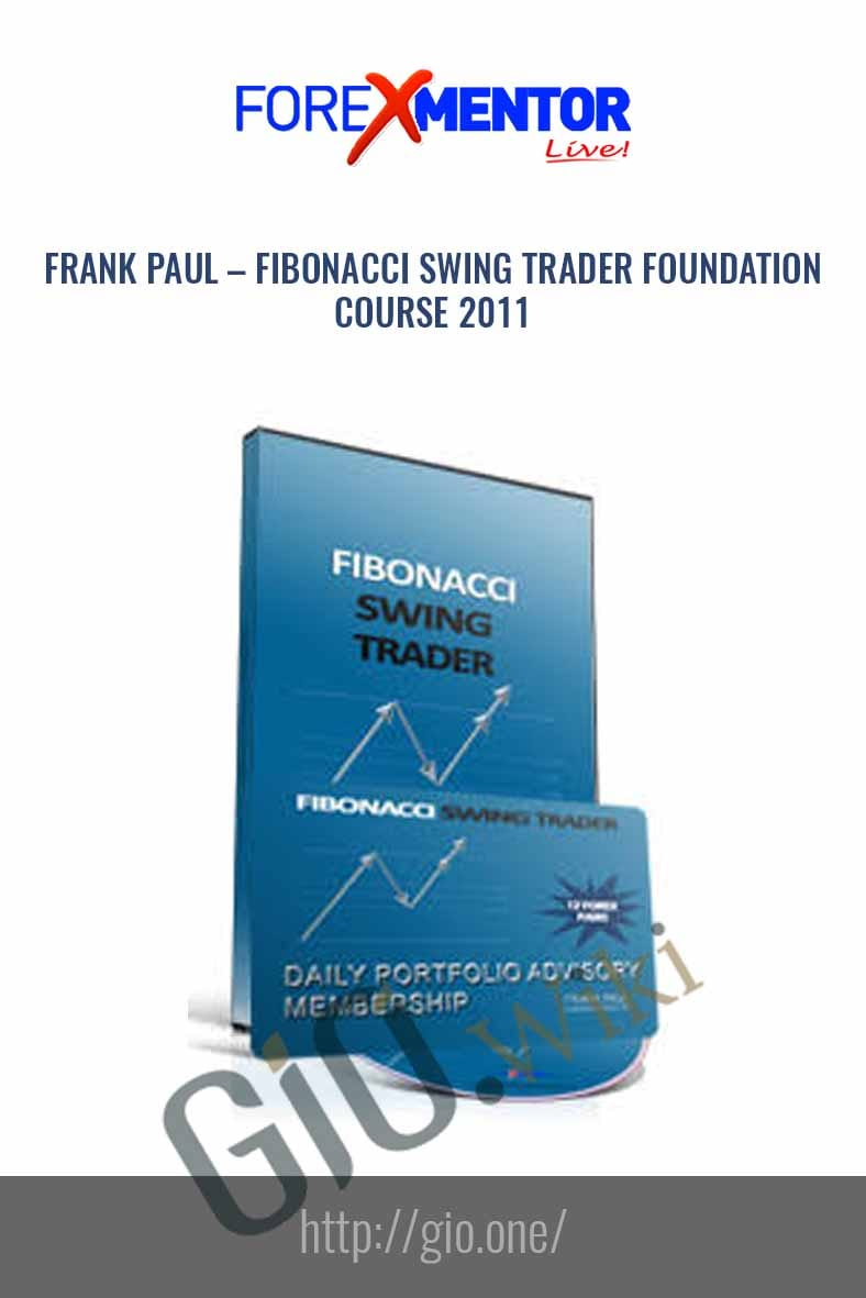 Fibonacci Swing Trader Foundation Course 2011 - Frank Paul
