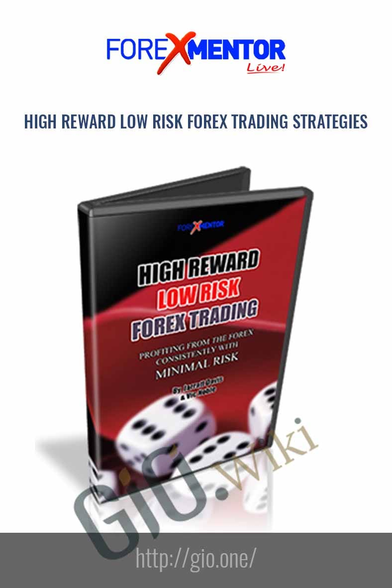 High Reward Low Risk Forex Trading Strategies - Forex Mentor