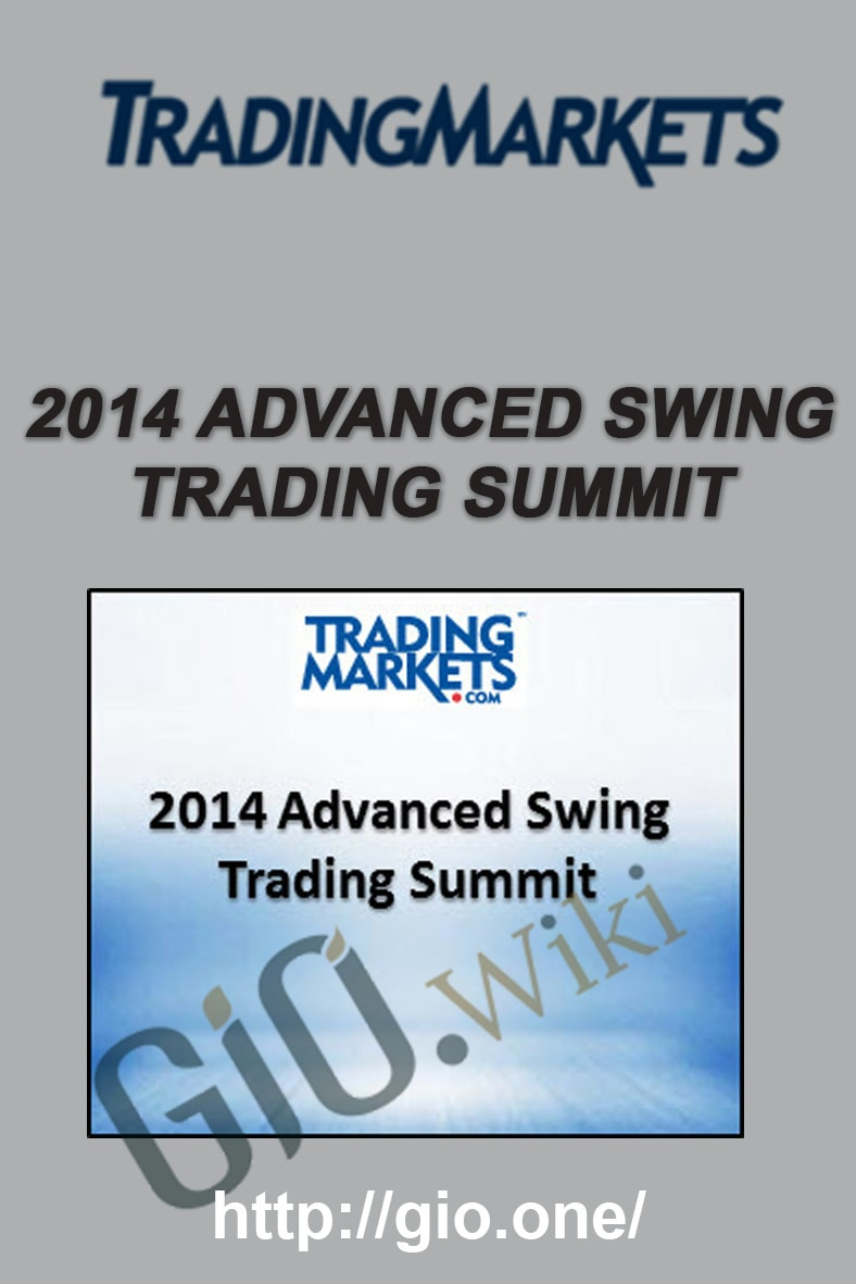 2014 Advanced Swing Trading Summit - Trading Markets