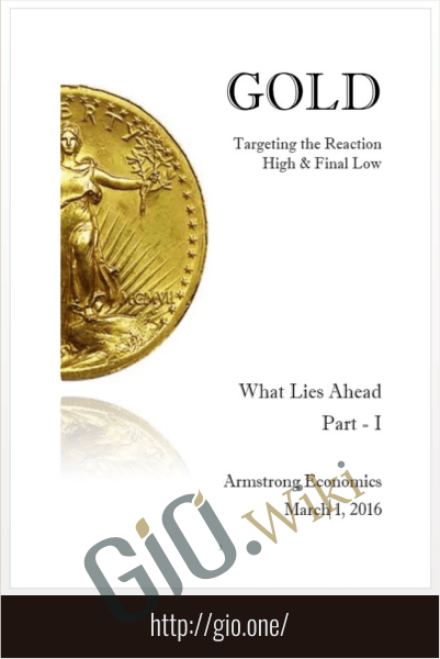 2016 Gold Report - Armstrongeconomics