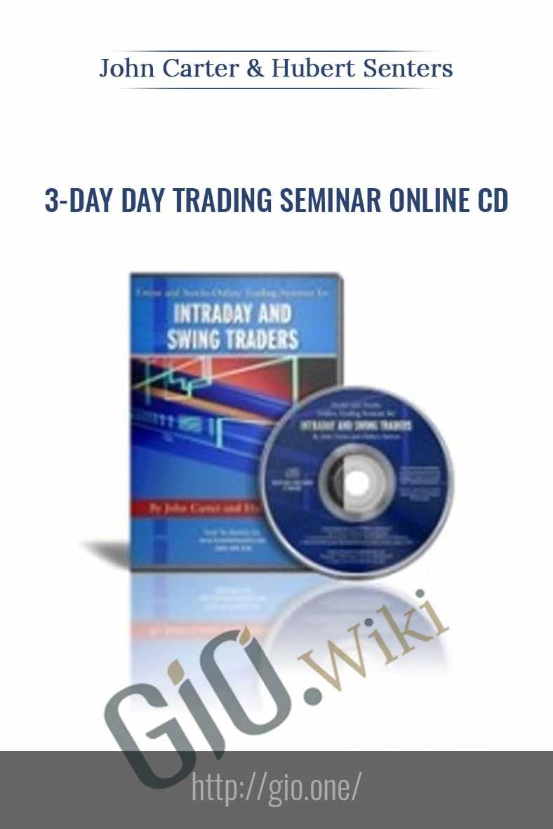 3-Day Day Trading Seminar Online CD (August 2004) - John Carter & Hubert Senters