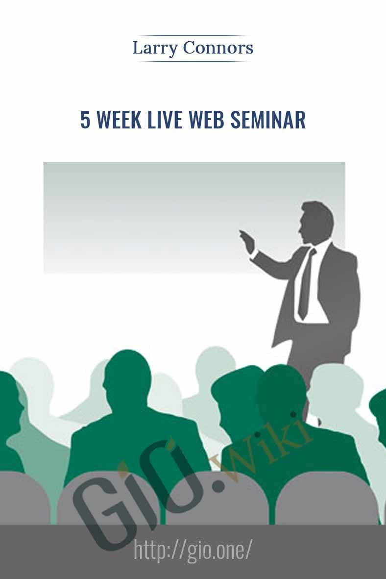 5 Week Live Web Seminar - Larry Connors