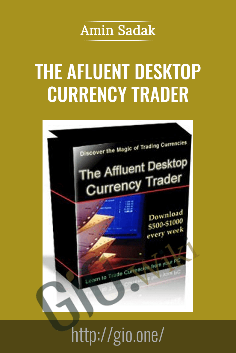 The Afluent Desktop Currency Trader - Amin Sadak