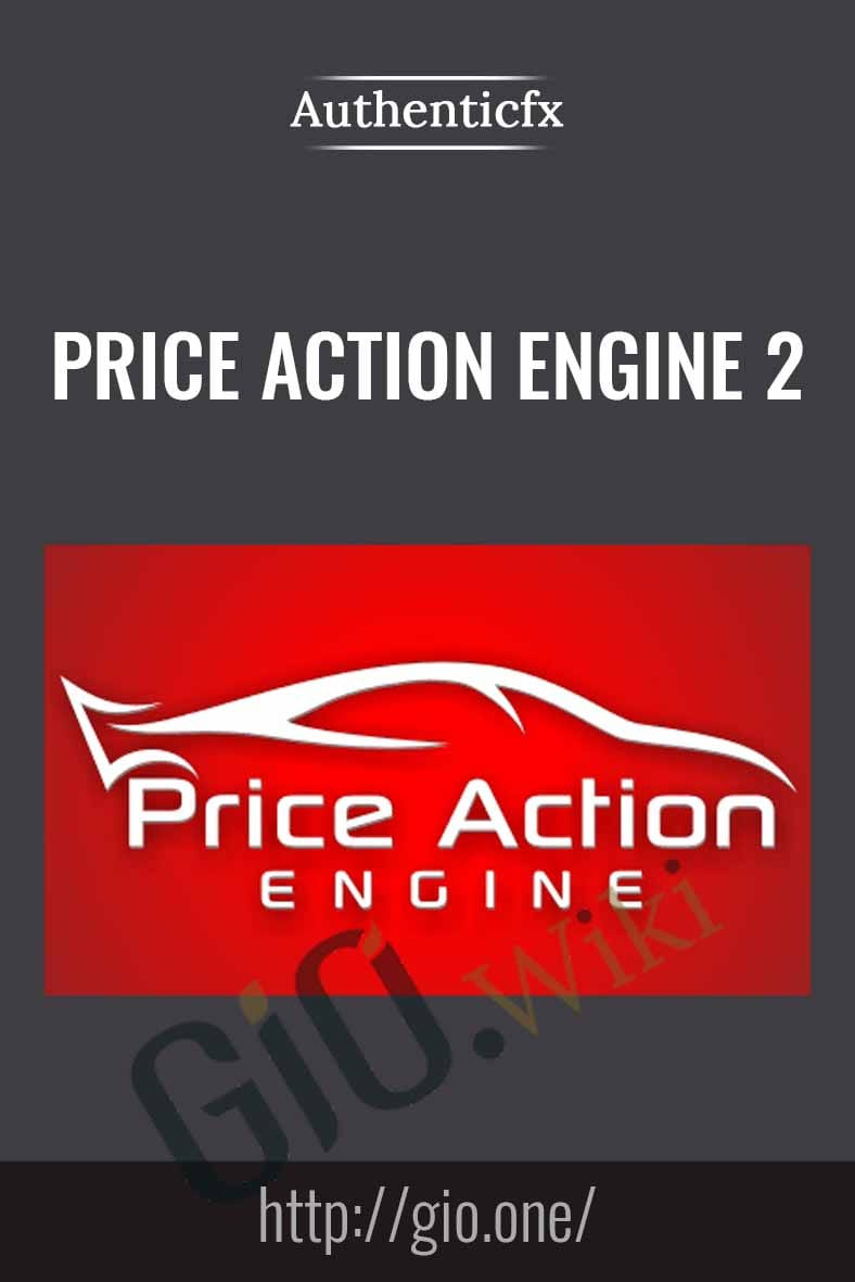 Price Action Engine 2 - Authenticfx