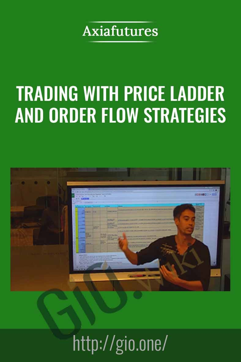 Trading with Price Ladder and Order Flow Strategies - Axiafutures