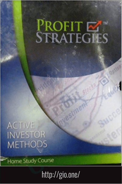 Active Investor Methods Home Study Course - Profit Strategies