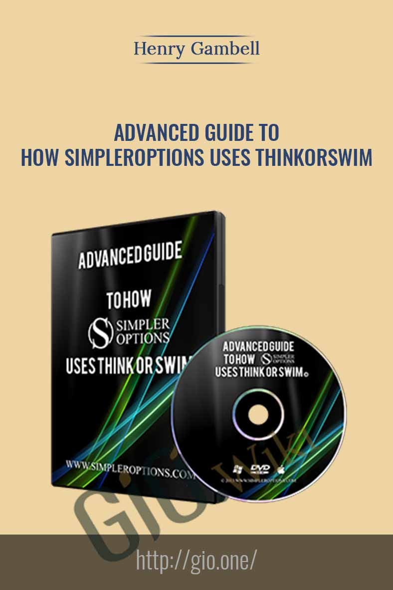 Advanced Guide to How Simpler Options Uses Think or Swim - Henry Gambell